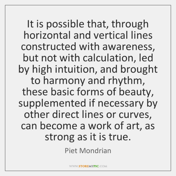 It is possible that, through horizontal and vertical lines constructed with awareness, ...