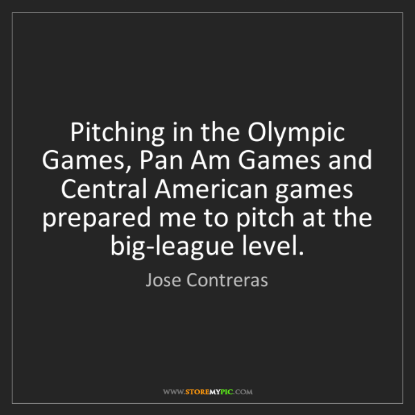 Jose Contreras: Pitching in the Olympic Games, Pan Am Games and Central...