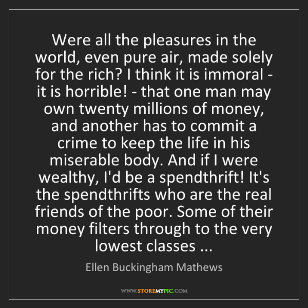 Ellen Buckingham Mathews: Were all the pleasures in the world, even pure air, made...
