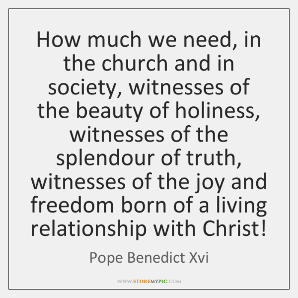 How much we need, in the church and in society, witnesses of ...