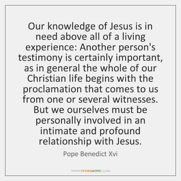 Our knowledge of Jesus is in need above all of a living ...