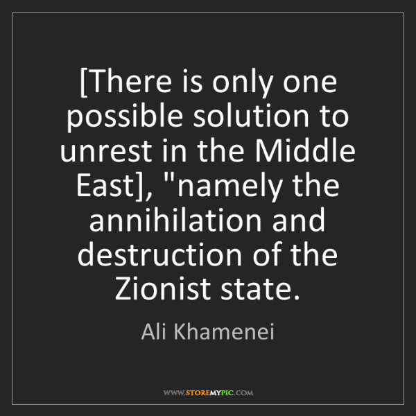 Ali Khamenei: [There is only one possible solution to unrest in the...
