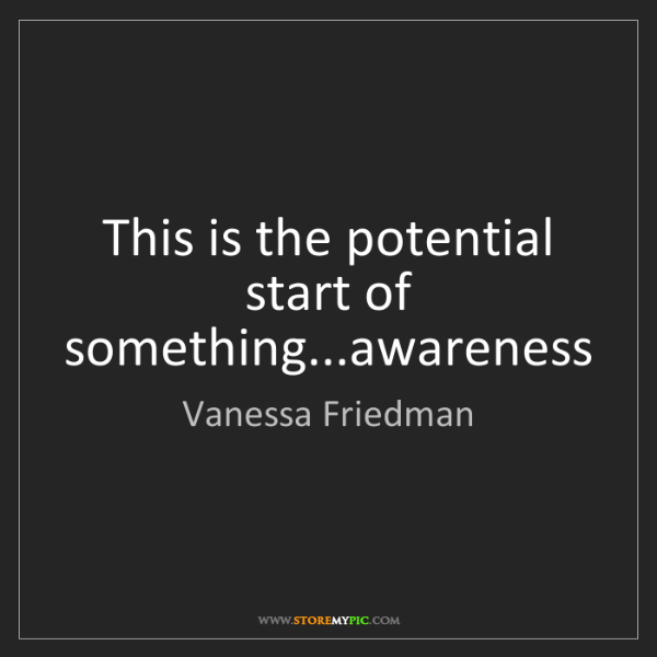 Vanessa Friedman: This is the potential start of something...awareness
