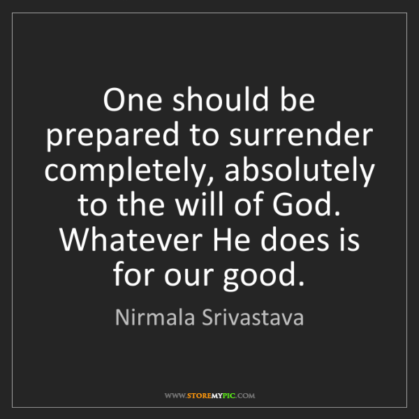 Nirmala Srivastava: One should be prepared to surrender completely, absolutely...