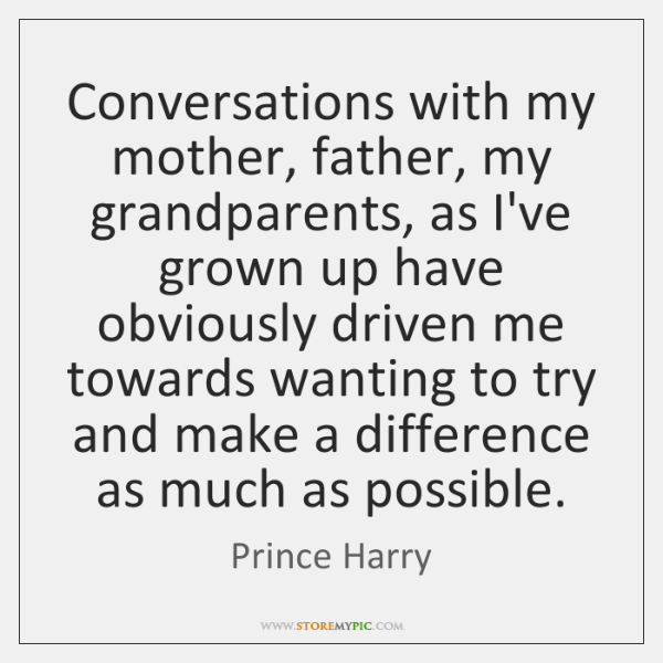 Conversations with my mother, father, my grandparents, as I've grown up have ...