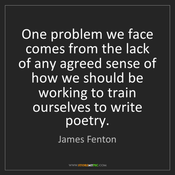 James Fenton: One problem we face comes from the lack of any agreed...