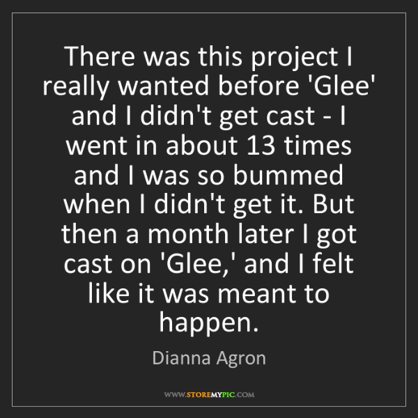 Dianna Agron: There was this project I really wanted before 'Glee'...