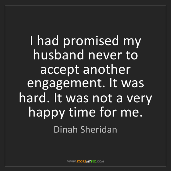 Dinah Sheridan: I had promised my husband never to accept another engagement....