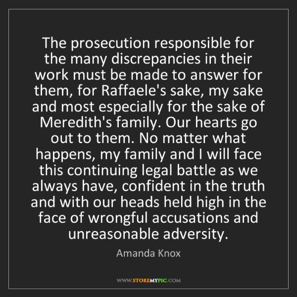 Amanda Knox: The prosecution responsible for the many discrepancies...