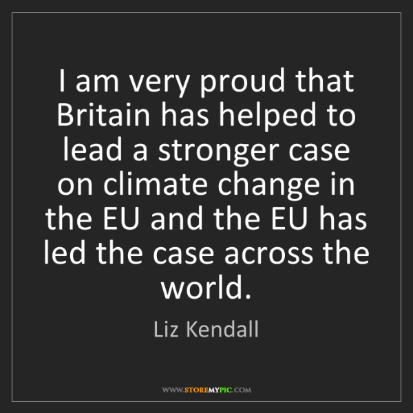 Liz Kendall: I am very proud that Britain has helped to lead a stronger...