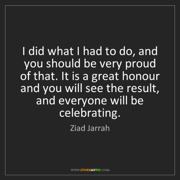 Ziad Jarrah: I did what I had to do, and you should be very proud...