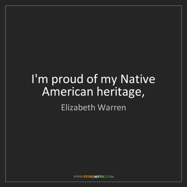 Elizabeth Warren: I'm proud of my Native American heritage,