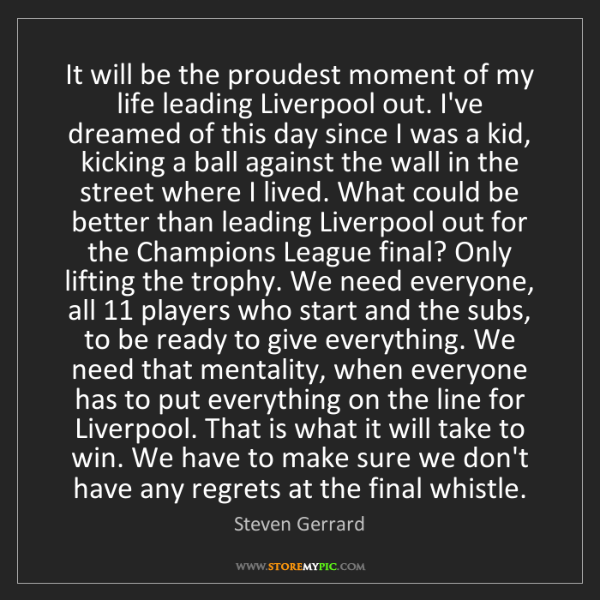 Steven Gerrard: It will be the proudest moment of my life leading Liverpool...
