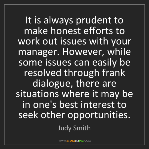 Judy Smith: It is always prudent to make honest efforts to work out...