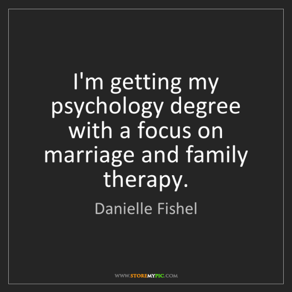 Danielle Fishel: I'm getting my psychology degree with a focus on marriage...