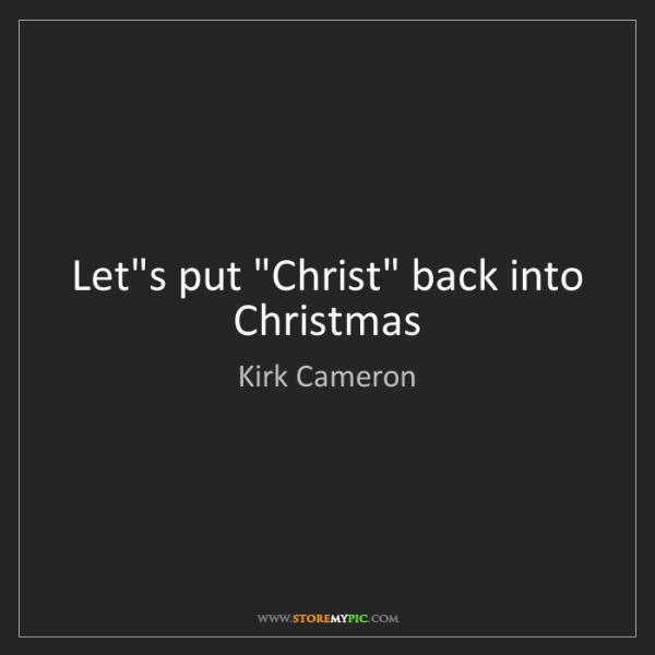 """Kirk Cameron: Let's put """"Christ"""" back into Christmas"""