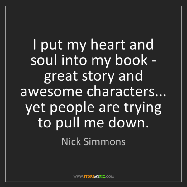 Nick Simmons: I put my heart and soul into my book - great story and...