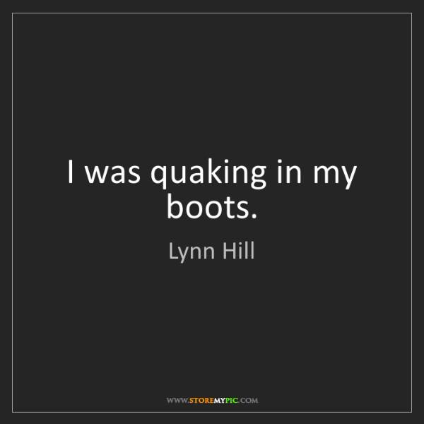 Lynn Hill: I was quaking in my boots.