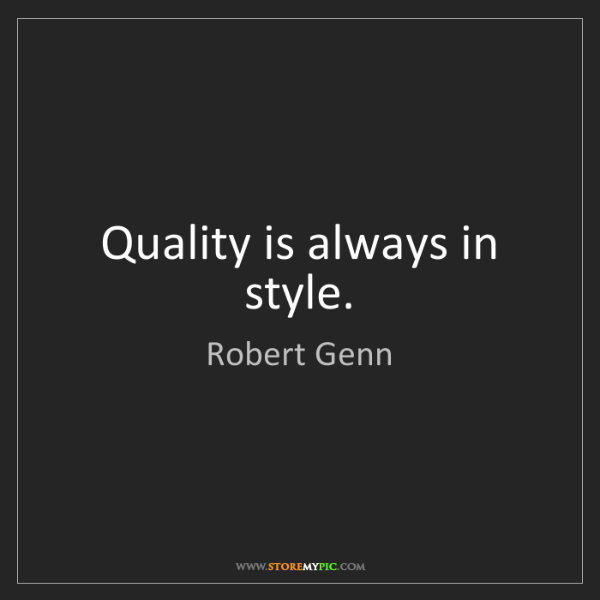 Robert Genn: Quality is always in style.
