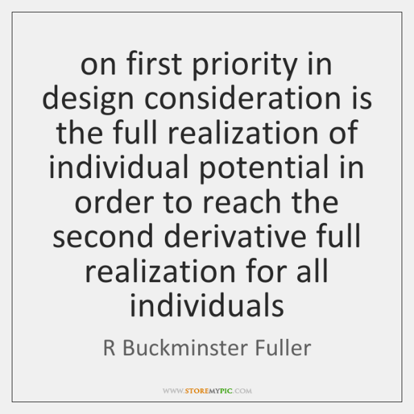 on first priority in design consideration is the full realization of individual ...