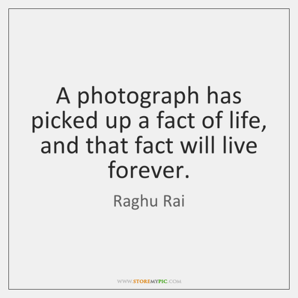 A photograph has picked up a fact of life, and that fact ...