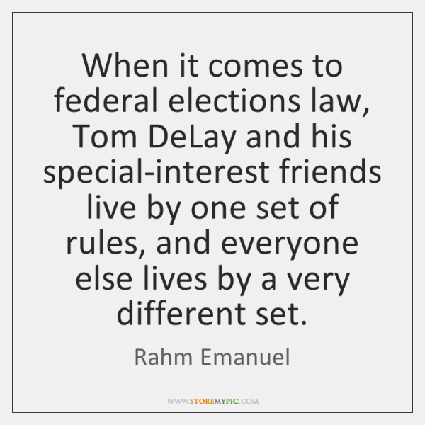 When it comes to federal elections law, Tom DeLay and his special-interest ...