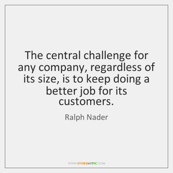 The central challenge for any company, regardless of its size, is to ...