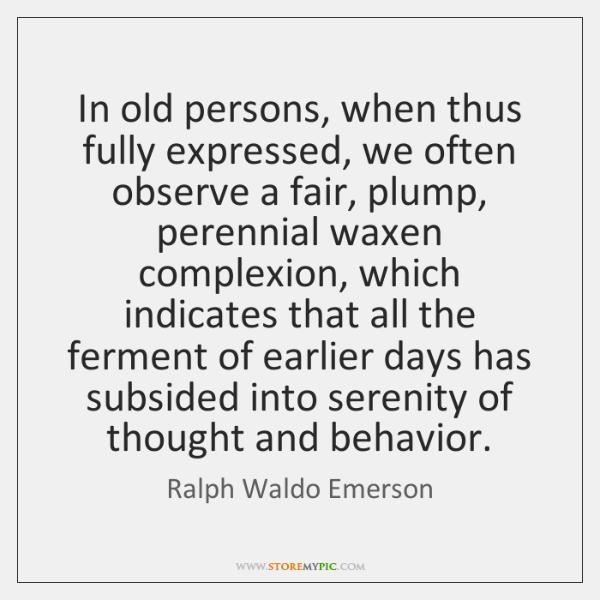 In old persons, when thus fully expressed, we often observe a fair, ...
