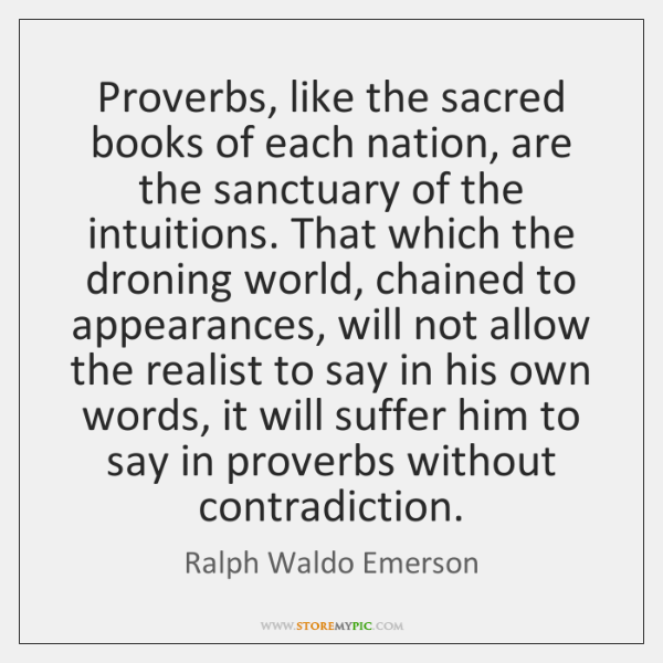 Proverbs, like the sacred books of each nation, are the sanctuary of ...