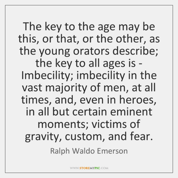 The key to the age may be this, or that, or the ...