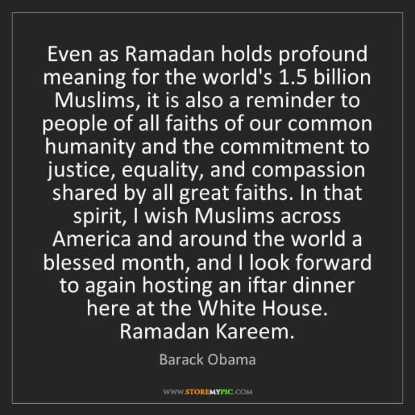 Barack Obama: Even as Ramadan holds profound meaning for the world's...