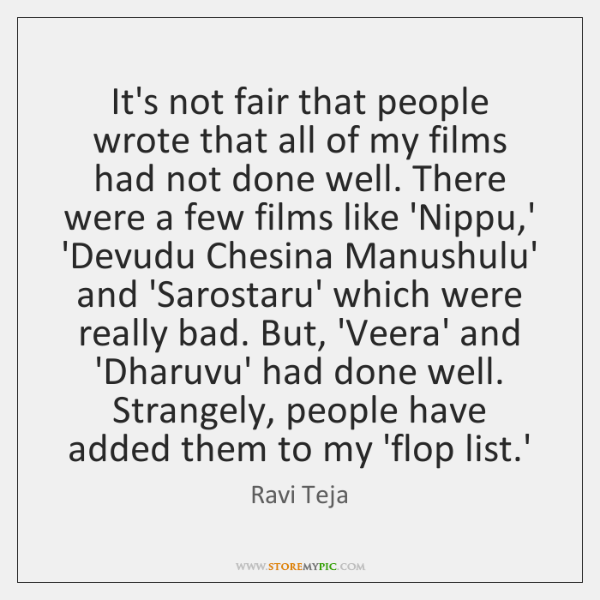 It's not fair that people wrote that all of my films had ...