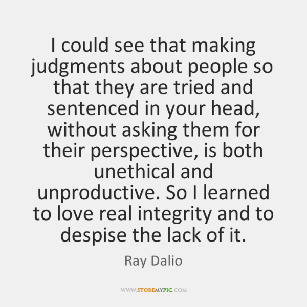 I could see that making judgments about people so that they are ...