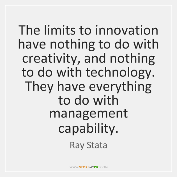 The limits to innovation have nothing to do with creativity, and nothing ...