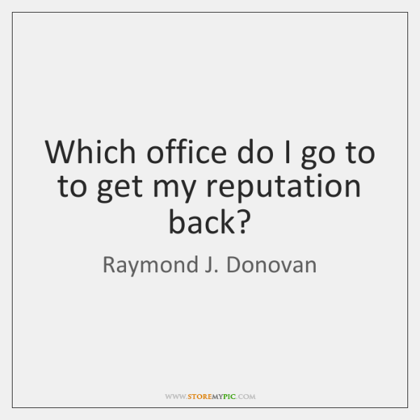 Which office do I go to to get my reputation back?
