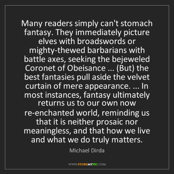 Michael Dirda: Many readers simply can't stomach fantasy. They immediately...