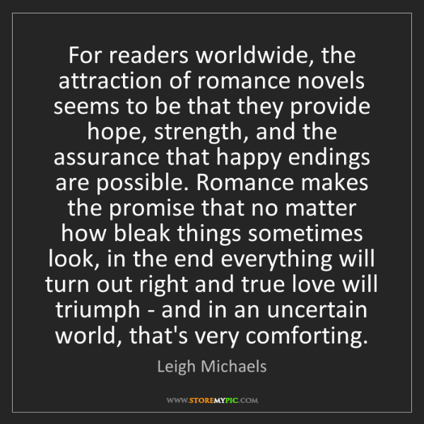 Leigh Michaels: For readers worldwide, the attraction of romance novels...