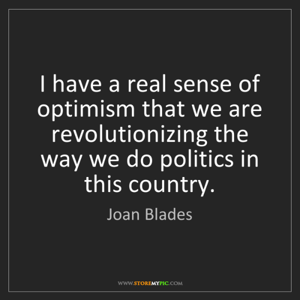 Joan Blades: I have a real sense of optimism that we are revolutionizing...