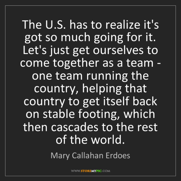 Mary Callahan Erdoes: The U.S. has to realize it's got so much going for it....
