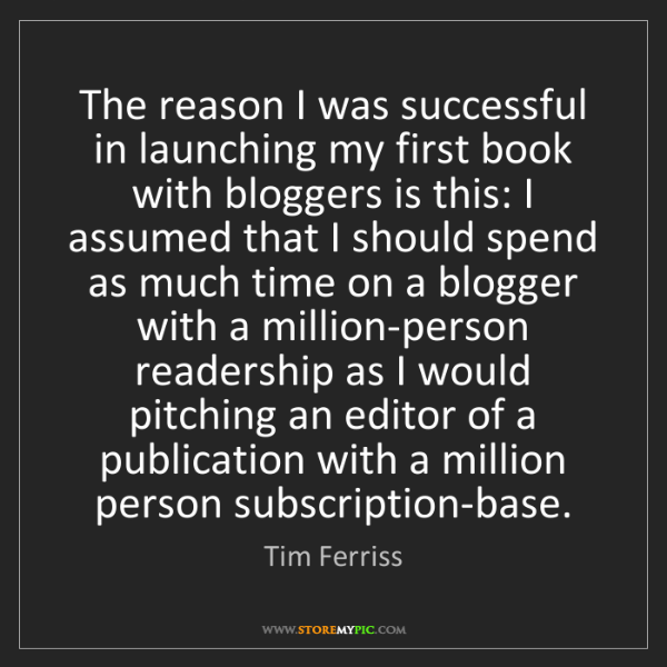 Tim Ferriss: The reason I was successful in launching my first book...