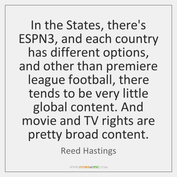 In the States, there's ESPN3, and each country has different options, and ...