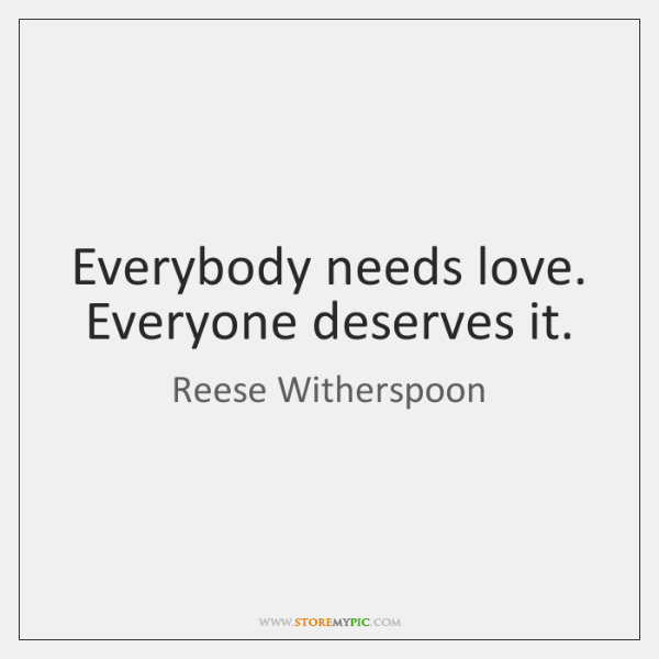 Who Needs Love Quotes: Reese Witherspoon Quotes