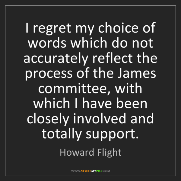 Howard Flight: I regret my choice of words which do not accurately reflect...