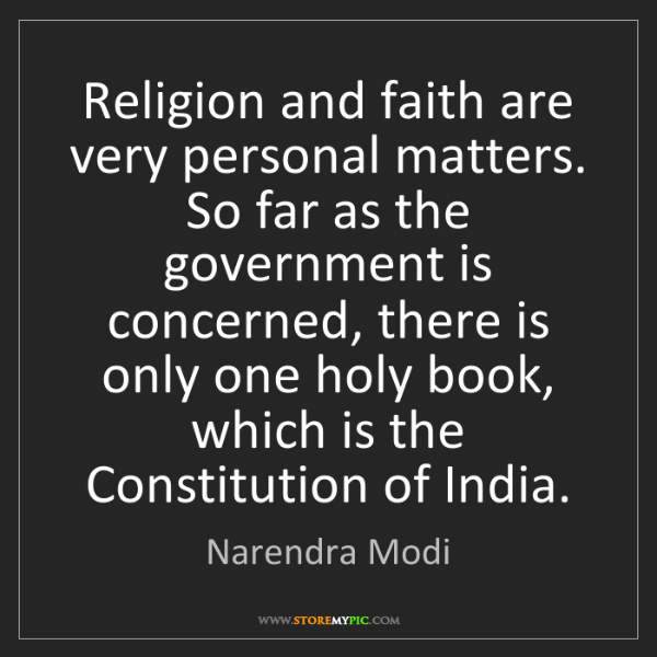 Narendra Modi: Religion and faith are very personal matters. So far...