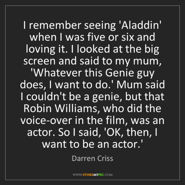 Darren Criss: I remember seeing 'Aladdin' when I was five or six and...