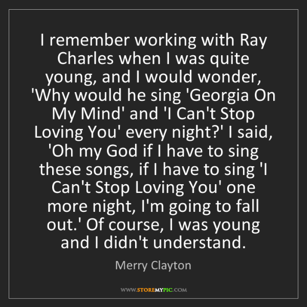 Merry Clayton: I remember working with Ray Charles when I was quite...