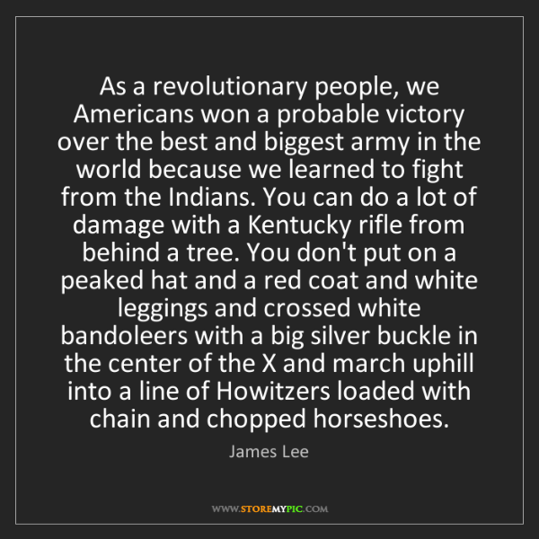 James Lee: As a revolutionary people, we Americans won a probable...