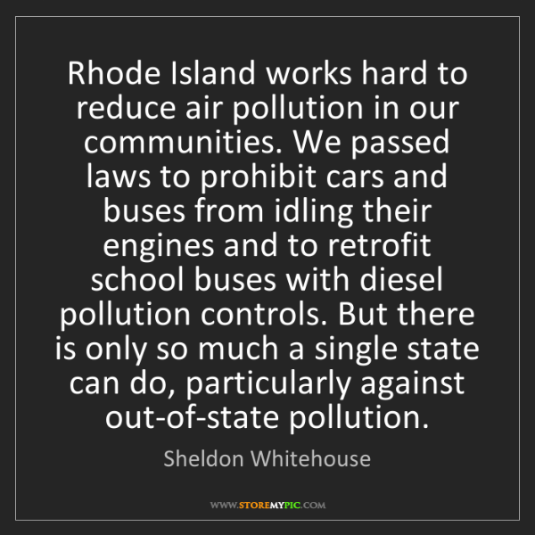 Sheldon Whitehouse: Rhode Island works hard to reduce air pollution in our...