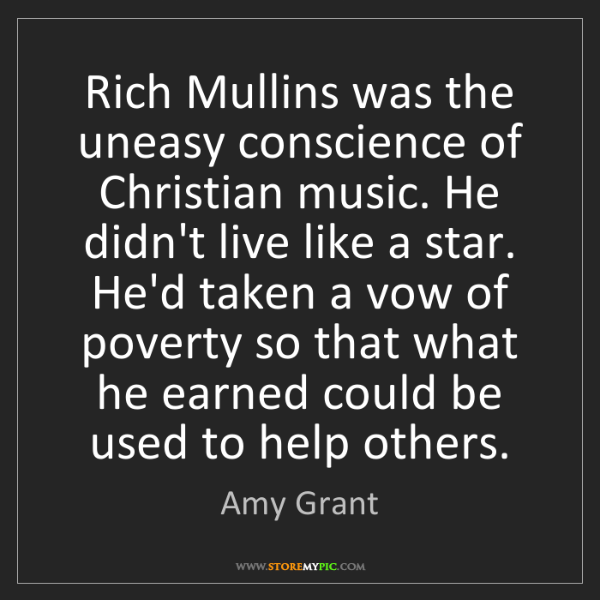 Amy Grant: Rich Mullins was the uneasy conscience of Christian music....