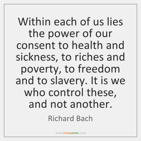 Within each of us lies the power of our consent to health ...